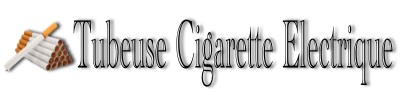 Tubeuse Cigarette Electrique